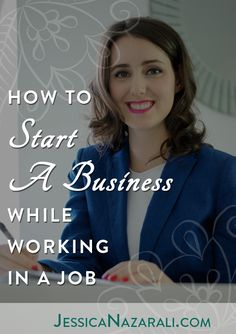 How To Start A Business While Working In A Job And NOT Losing Your Mind In The Process