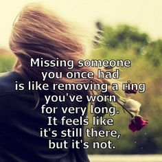 Missing someone you once had
