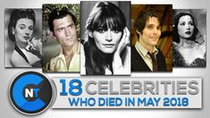 Celebrity News Today Presents: List of Celebrities Who Died In MAY 2018 Celebrity Deaths, Celebrity List, Latest Celebrity News, Celebrities Who Died, Celebs, Present Lists, News Today, May, Youtube