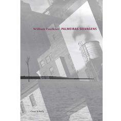 Palmeiras Selvagens - William Faulkner