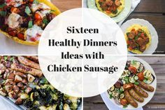 Sixteen Healthy Dinners to Make with Chicken Sausage