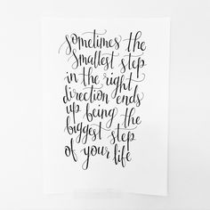 """""Sometimes the smallest step in the right direction ends up being the biggest step of your life""  #quote #qotd #motivation #positive #typography…"""