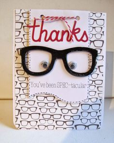 Youve been SPEC-tacular..... Optometry Office, Paper Bag Design, Optical Shop, Clinic Design, Store Design, Your Cards, Thank You Cards, Diy Gifts, Card Making