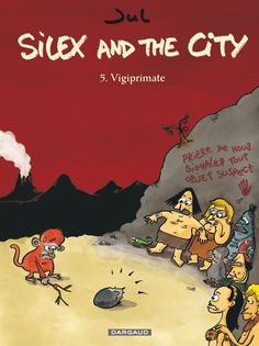 Silex and the city, gaffe à Al-Quadrumane - http://www.ligneclaire.info/vigiprimate-18214.html
