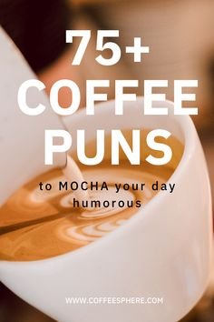 There are so many benefits of drinking coffee and creative ways to brew it. But that's just the beginning.  Coffee and words related to coffee like beans, lattes and brewing can easily be turned into coffee puns aka witty, chuckle worthy and sometimes just plain silly phrases.   This list of over 75 coffee puns will give you some ideas if you're looking to create a new pickup line, your next joke, write a message in a greeting card or caption for a social media post. Coffee Puns, Coffee Words, Coffee Latte, Coffee Drinks, Coffee Captions, Benefits Of Drinking Coffee, Birthday Puns, My Feelings For You, Morning Mantra