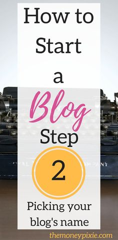 Learning how to start a blog can be overwhelming. With my six easy tips, you can tackle staring a blog one step at a time. Here's step 2: Picking your blog's name. There are 7 things you need to take into consideration before you pick your blog's name. Read on for more info.