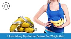 5 Best Astonishing Tips to use Banana for Weight Gain