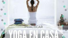 Yoga en casa : ¿Mejor que en el estudio?