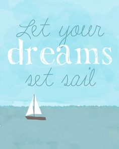 Let Your Dreams Set Sail Printable. Nautical Art for Nursery or Kids Room by tumblingafterprints, $5.00