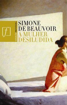 Se você me enganasse, eu me mataria. — Se você me enganasse eu não teria necessidade de me matar. Eu morreria de tristeza'. Faz isto quinze anos. Já? O que são quinze anos? Dois mais dois são quatro. Eu amo. Só amo você. A verdade é indestrutível, o tempo não a altera.  :::Simone de Beauvoir - A mulher desiludida