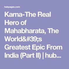 Karna-The Real Hero of Mahabharata, The World's Greatest Epic From India (Part II) | hubpages