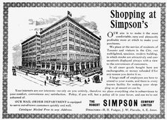 The Robert Simpson Company, or Simpsons (Simpson's until 1972), was a Canadian department store chain, founded by Robert Simpson in 1858. The Hudson's Bay Company purchased the chain in 1978, and it ceased operation in the 1990s. (ad 1897)