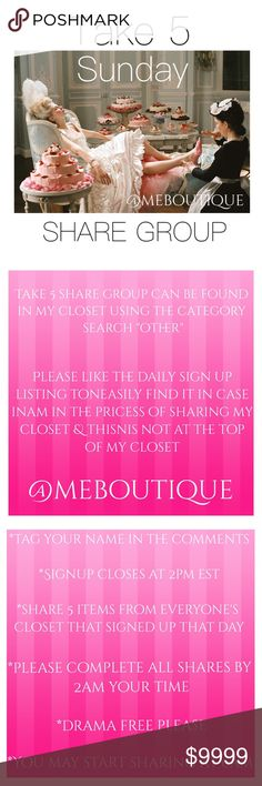 "Take 5 Share Group Sign Up SUNDAY OCTOBER 29TH If your closet is Posh compliant tag your name in the comments section (@meboutique).  Share 5 items from each person's closet on the list. Either the top 5 AVAILABLE or any 5 AVAILABLE. Please share AVAILABLE items only.  You can us the filter if you are on a PC to select ""AVAILABLE"".  Please be fair & share everyone. If something comes up please just let me know. Let's skip the drama. Being a hall monitor is not on my desirable positions list…"
