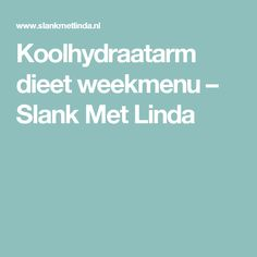 Koolhydraatarm dieet weekmenu – Slank Met Linda Clean Recipes, Low Carb Recipes, Diet Recipes, Healthy Recipes, Healthy Food, 1500 Calorie Diet, Low Carb Diet, Weigt Watchers, Weight Watchers Menu