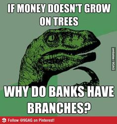 Philosoraptor on money and banks.