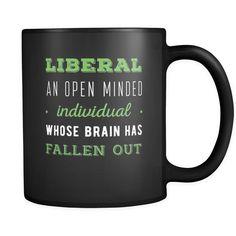 Anti Liberals 11 oz. Mug. Anti Liberals funny gift idea.