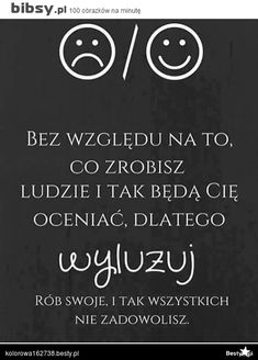 hellow People thats me Renata from Poland. Pretty Quotes, Positive Living, True Quotes, Motto, Life Lessons, Wise Words, Quotations, Positivity, Thoughts