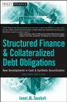 Structured Finance and Collateralized Debt Obligations: New Developments in Cash and Synthetic Securitization (Wiley Finance) by Janet M. Tavakoli, http://www.amazon.com/gp/product/0470288949/ref=cm_sw_r_pi_alp_L1vyqb1ASS3Z1