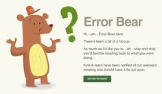 "Forrst's ""Error Bear"". This 404 Message appears when a page is not found due to an error with their website."