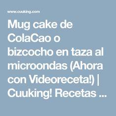 Mug cake de ColaCao o bizcocho en taza al microondas (Ahora con Videoreceta!) | Cuuking! Recetas de cocina