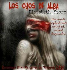 Concurso Mini-Relatos de Terror LEH - Los ojos de Alba - Página 1 - Wattpad