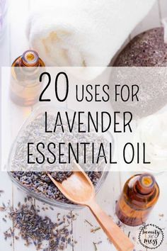 20 Uses for Lavender Essential Oil that you might not know about.