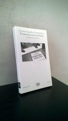 """""""Il misterioso intermediario"""" Giovanni Fasanella e Giuseppe Rocca, prima e unica edizione Einaudi, 2003"""