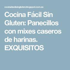 Cocina Fácil Sin Gluten: Panecillos con mixes caseros de harinas. EXQUISITOS