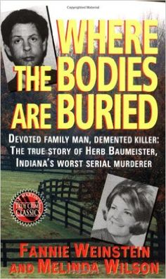 Where the Bodies Are Buried (St. Martin's True Crime Library): Fannie Weinstein, Melinda Wilson: Amazon.com: Books