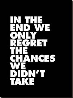 Stretched Canvas Print: In The End We Only Regret The Chances We Didnt Take by Brett Wilson : 44x33in