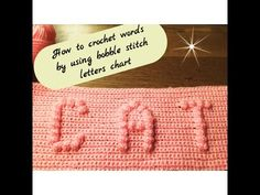 HOW TO CROCHET WORDS BY USING BOBBLE STITCH LETTERS CHART - YouTube