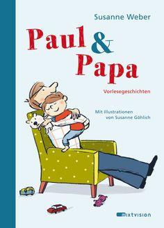 """""""Ein neuer Liebling für das Kinderbuchregal!"""", Susanne Weber / Susanne Göhlich: 'Paul & Papa' als Urlaubsbuch-Tipp für Kinder auf BILD.de"""
