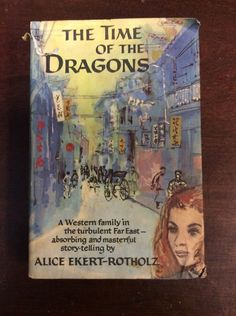 The Time Of The Dragons By Alice Ekert-Rotholz (1958, Hardbound)