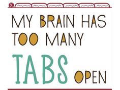 Multitasking can induce Brain Fog: My Brain has Too Many Tabs Open!