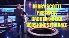 GERRY SCOTTI PRESENTA CADUTA LIBERA VERSIONE STRADALE