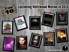 Voidcan.org brings you the list of top ten Upcoming Hollywood movies in 2015 and all the information regarding Hollywood movies which makes them best. List is researched by our movies experts.