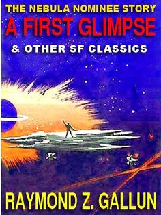 A First Glimpse And Other Science Fiction Classics by Ray...