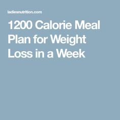 1200 Calorie Meal Plan for Weight Loss in a Week