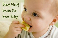 Best first foods to give to your baby