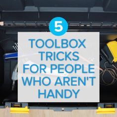 5 Toolbox Tricks For People Who Aren't Handy #hacks #DIY #tools