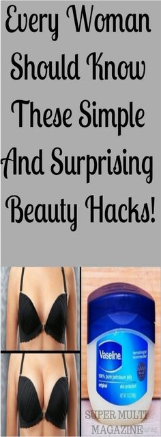 Every Woman Should Know These Simple And Surprising Beauty Hacks! – Multi Super Magazine