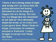 Me too! Its like a mental hiccup the way I just have to correct things or at least explain why they're not OK! Aspergers Women, Aspergers Autism, Adhd And Autism, Autism Help, Autism Awareness Quotes, Autism Quotes, Infp, Introvert, Autism