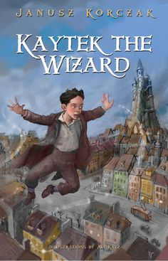 Kaytek the Wizard by Janusz Korczak GIC KOR Kaytek, a mischievous schoolboy, is surprised to discover that he is able to perform magic spells and change reality. Kaytek has great fun using magic to cause strange incidents in his school and neighborhood, but soon his increasing powers cause major chaos around the city of Warsaw. Disillusioned, he leaves the country and wanders the world searching for the meaning of his unique abilities and their consequences.