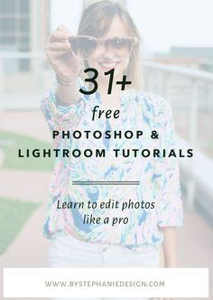 31+ Free Photoshop & Lightroom Tutorials - Learn to Edit Photos Like a Pro…