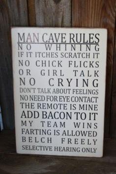 Man Cave Rules http://www.themominitiative.com/?utm_campaign=coschedule&utm_source=pinterest&utm_medium=The%20M.O.M.%20Initiative%20(LOTS%20of%20Laughs!)