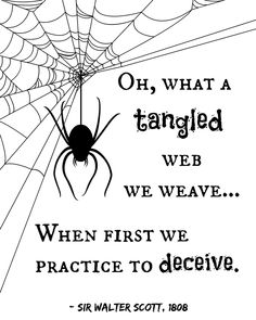 "This Halloween printable is sized perfectly for an 8x10 frame! ""Oh, what a tangled web we weave... When first we practice to deceive."""