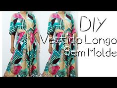 Vestido longo, Sem Molde DIY - YouTube Kimono Top, Sewing, Youtube, Pasta, Dresses, Women, Fashion, Easy Dress, Dress Template