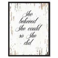 She believed she could so she did Inspirational Saying Home Décor Wall Art Gift