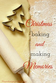 Christmas Baking and Making Memories: Every year I set aside time for the children and I to do some Christmas baking.