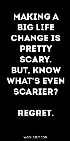 #inspiration #quote / MAKING A BIG LIFE CHANGE IS PRETTY SCARY. BUT, KNOW WHAT'S…